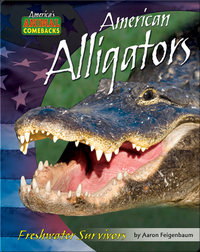 American Alligators: Freshwater Survivors