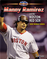 Manny Ramirez and the Boston Red Sox: 2004 World Series