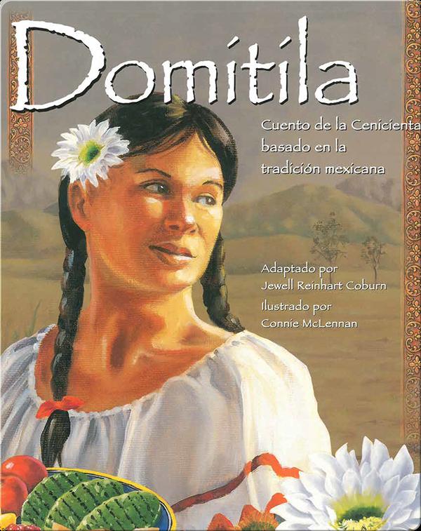 Domítíla: Cuento de la Cenicienta basado en la tradicion mexicana