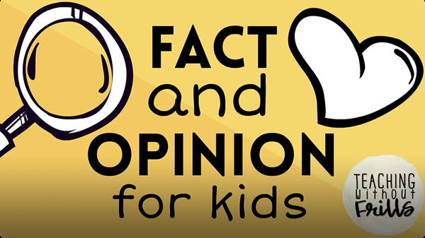 Fact and Opinion for Kids