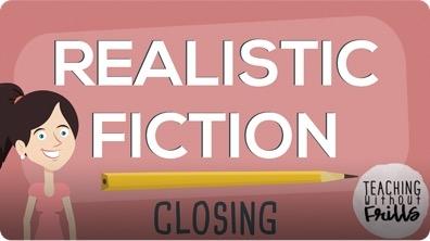 Realistic Fiction Writing: Writing a Closing