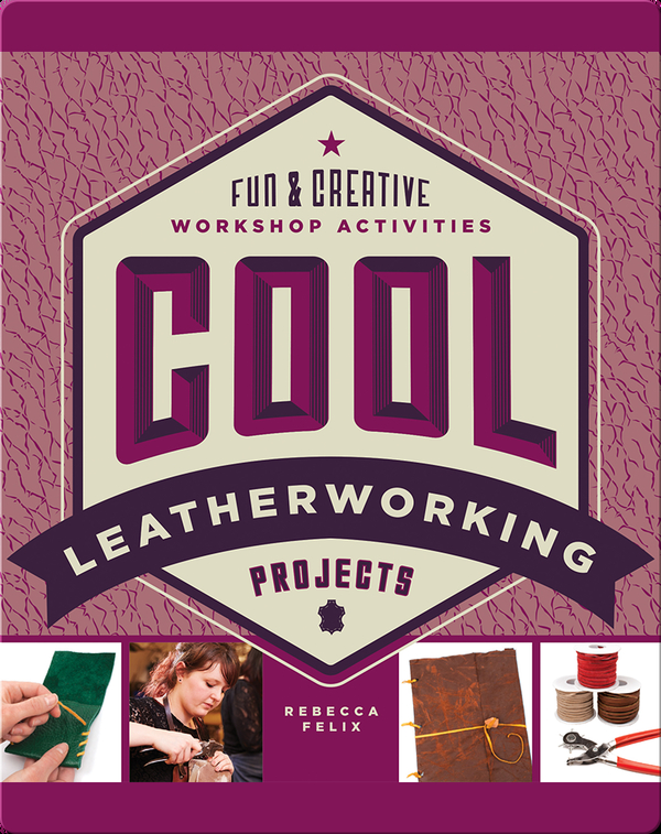 Cool Leatherworking Projects: Fun & Creative Workshop Activities