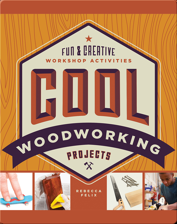 Cool Woodworking Projects: Fun & Creative Workshop Activities
