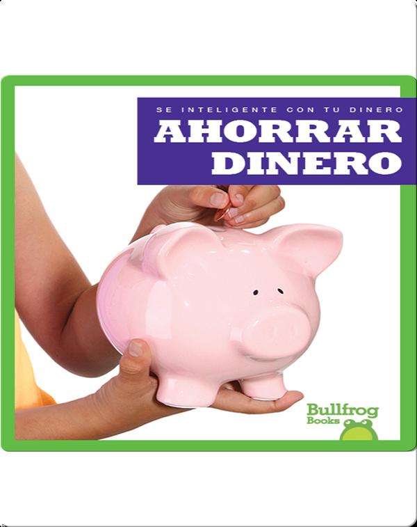 Ahorrar dinero (Saving Money)