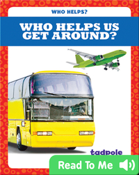 Who Helps Us Get Around?