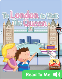 To London To Visit The Queen