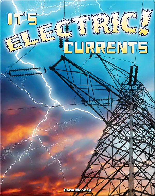 It's Electric! Currents