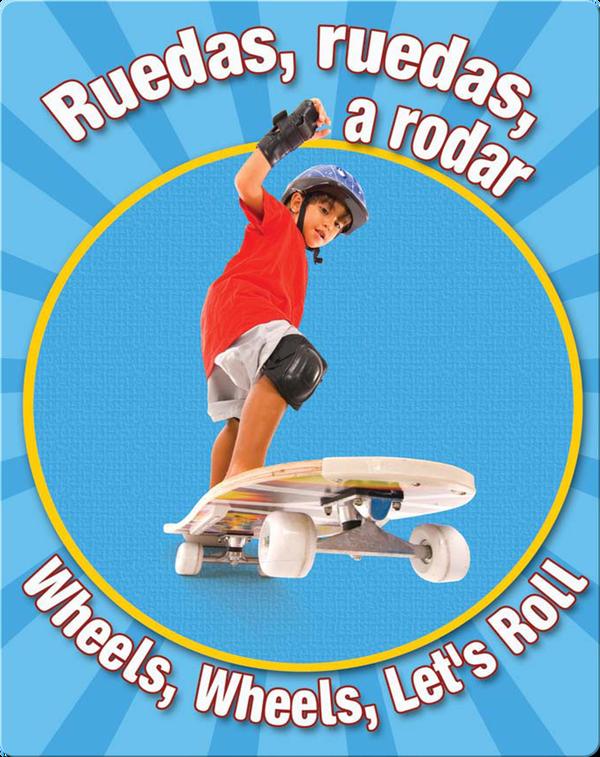 Ruedas, Ruedas, A Rodar  (Wheels, Wheels Let's Roll)