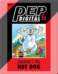 Pep Digital Vol. 32: Jughead's Pal Hot Dog