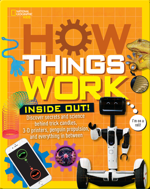 How Things Work: Inside Out