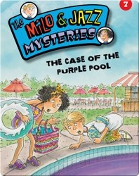 The Milo & Jazz Mysteries: The Case of the Purple Pool