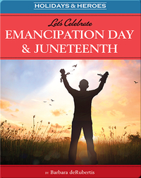 Let's Celebrate Emancipation Day & Juneteenth
