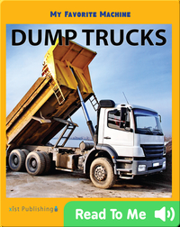 My Favorite Machine: Dump Trucks