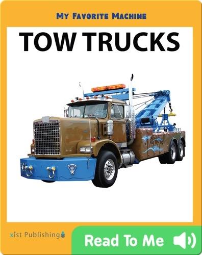 My Favorite Machine: Tow Trucks