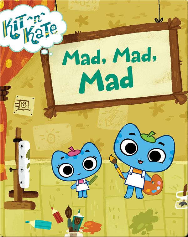 Kit ^n^ Kate: Mad, Mad, Mad