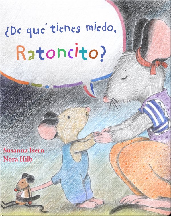 ¿De qué tienes miedo ratoncito?