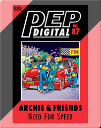 Pep Digital Vol. 87: Archie & Friends: Need For Speed