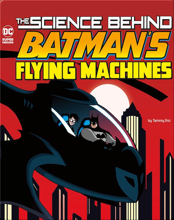 Science Behind Batman's Flying Machines