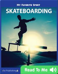 My Favorite Sport: Skateboarding