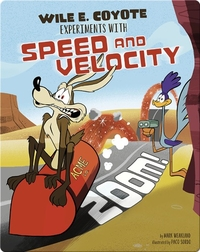 Zoom! Wile E. Coyote Experiments with Speed and Velocity