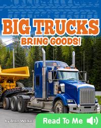 Big Trucks Bring Goods