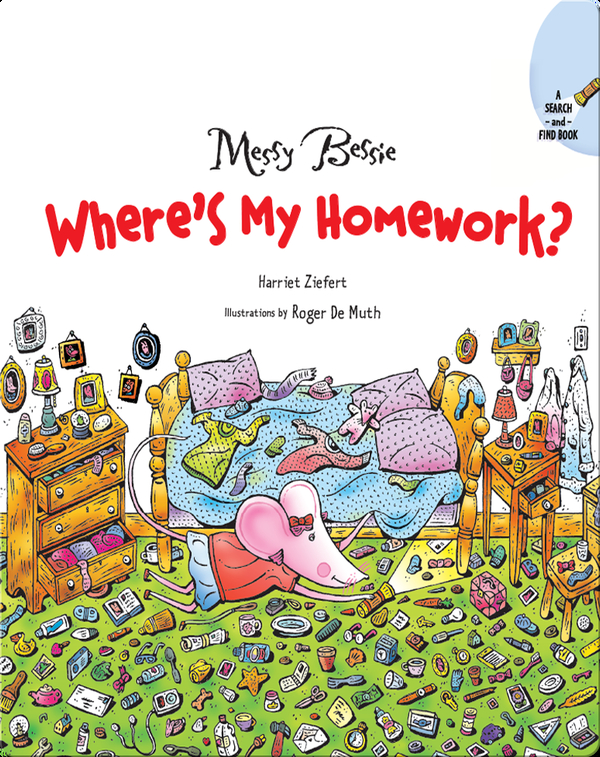 Messy Bessie: Where's My Homework?