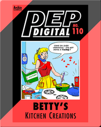 Pep Digital Vol. 110: Betty's Kitchen Creations