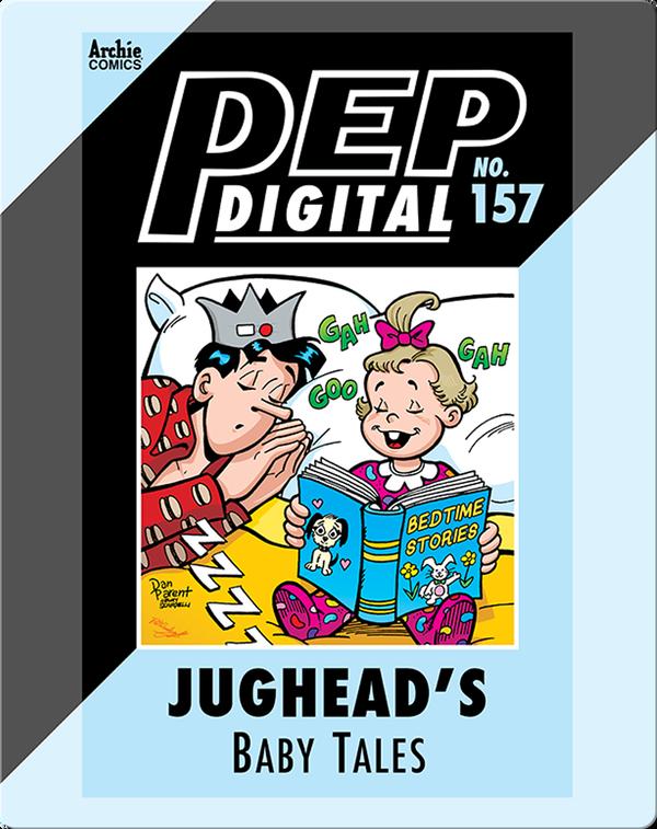 Pep Digital Vol. 157: Jughead's Baby Tales