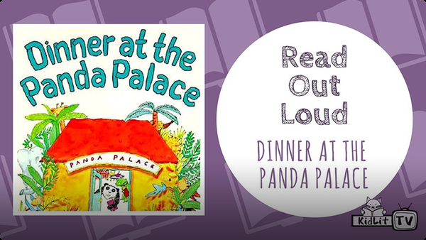 Read Out Loud | DINNER AT THE PANDA PALACE!