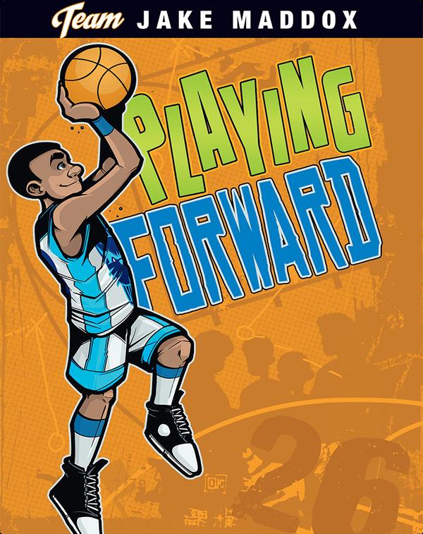Jake Maddox: Playing Forward
