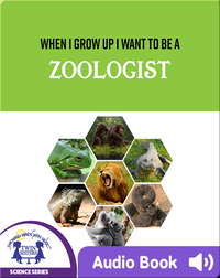 When I Grow Up I Want To Be A Zoologist