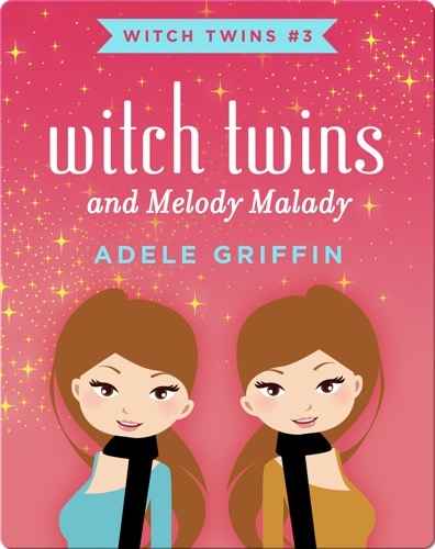 Witch Twins and Melody Malady