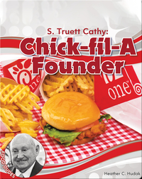 S. Truett Cathy: Chick-fil-A Founder