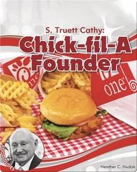 S. Truett Cathy: Chick-fil-A Founder