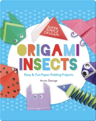 Origami Insects: Easy & Fun Paper-Folding Projects