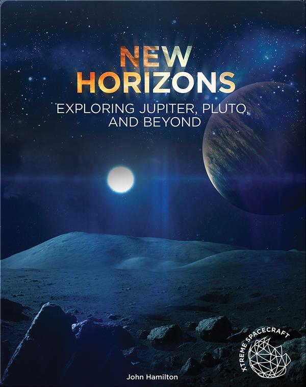 New Horizons: Exploring Jupiter, Pluto, and Beyond
