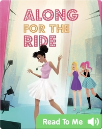 Along for the Ride #3: Center Stage