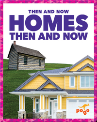 Homes Then and Now