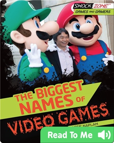 The Biggest Names of Video Games
