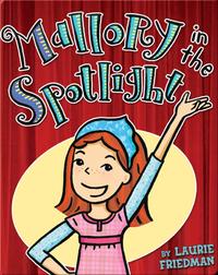 Mallory in the Spotlight