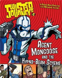 Agent Mongoose and the Hypno-beam Scheme