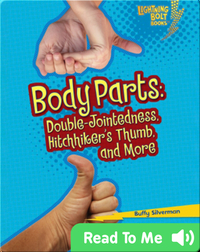 Body Parts: Double-Jointedness, Hitchhiker's Thumb, and More