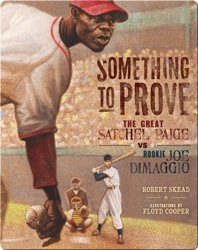 Something to Prove: The Great Satchel Paige VS Rookie Joe Dimaggio