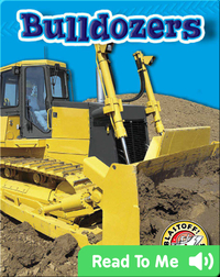 Bulldozers: Mighty Machines