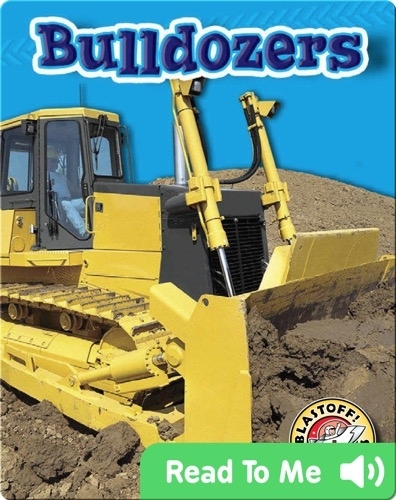 Bulldozers: Mighty Machines