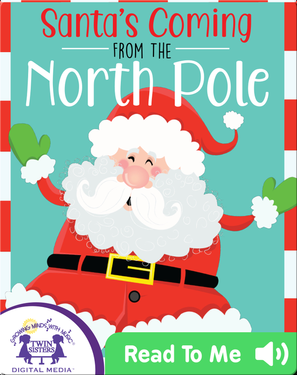 Santa's Coming From The North Pole