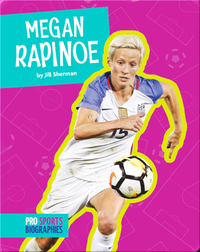 Pro Sports Biographies: Megan Rapinoe