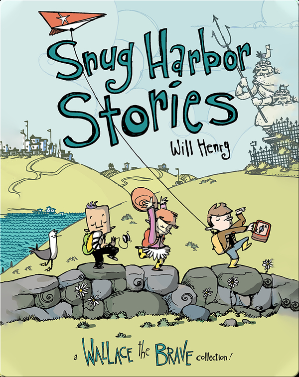 Snug Harbor Stories, A Wallace the Brave Collection!