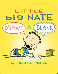 Little Big Nate Draws A Blank