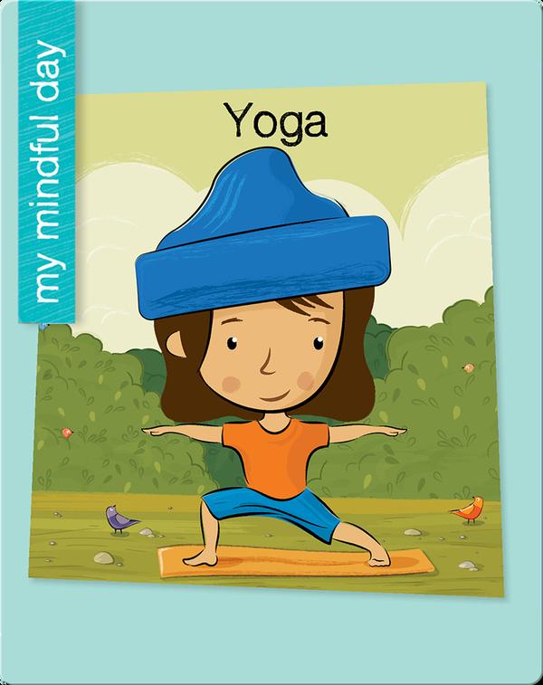 My Mindful Day: Yoga